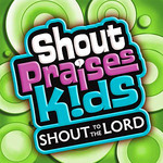 Shout to the Lord (Shout praises kids)