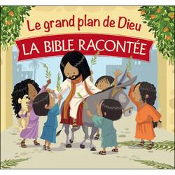 LE GRAND PLAN DE DIEU - LA BIBLE RACONTÉE