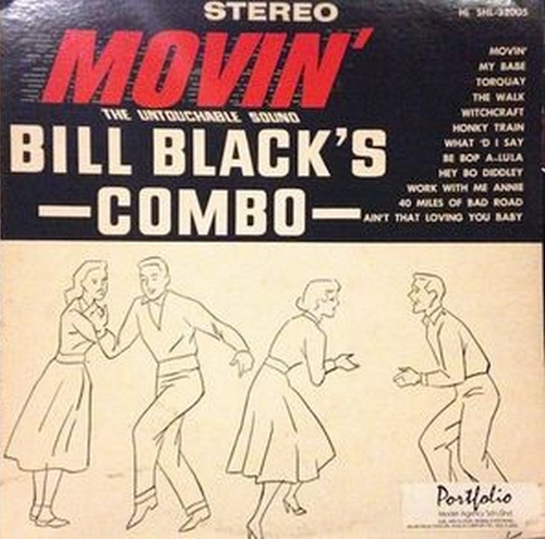 "Bill Black's Combo : Album "" Movin' "" Hi Records SHL 32005 [ US ]"
