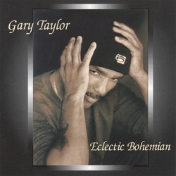 Gary Taylor - Eclectic Bohemian - Complete CD
