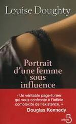 Portrait d'une femme sous influence  Louise Doughty