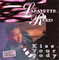 Lafayette Reed - Kiss Your Body - 1994