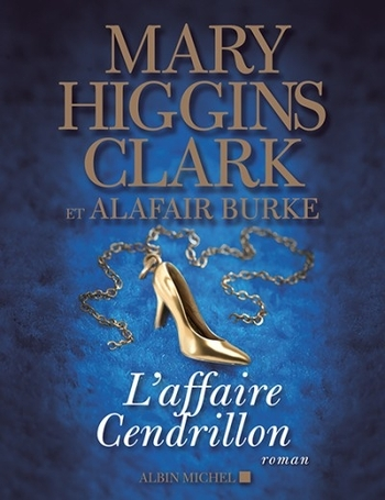 L'affaire Cendrillon - Mary Higgins Clark & Alafair Burke