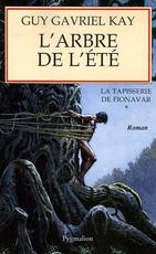 La Tapisserie de Fionavar ~Tome 1~ L'arbre de l'été de Guy Gavriel Kay
