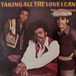 The Chosen Few - Taking All The Love I Can - Complete LP