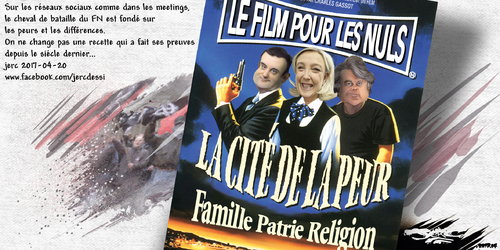 "dessin de JERC jeudi 20 avril 2017 caricature le FN ""La peur"" comme campagne, l'intolérance comme programme www.facebook.com/jercdessin"