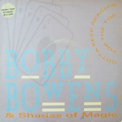 Bobby Bowens & Shades Of Magic - Gotta Reachin' For The Top - Complete LP
