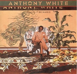 Anthony White - Could It Be Magic - Complete LP