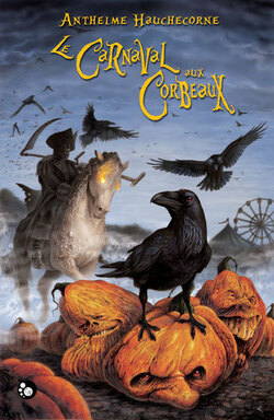 Le Nibelung, tome 1 : Le Carnaval aux Corbeaux - Anthelme Hauchecorne