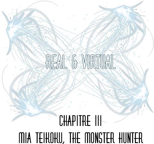 Real & Virtual - Chapitre III
