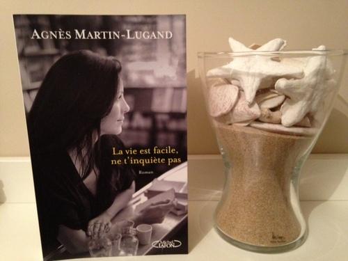 ˜ La vie est facile, ne t'inquiète pas d'Agnès Martin-Lugand ˜