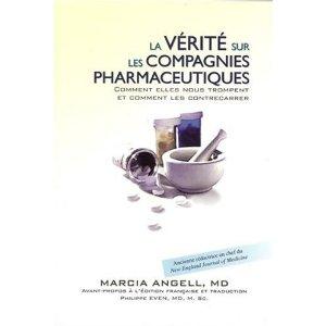 La vérité sur les compagnies pharmaceutiques (Marcia ANGELL )