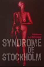 Syndrome de Stockholm, de Philémon Le Bellégard