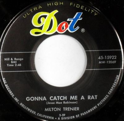Milton Trenier - Gonna Catch Me A Rat