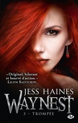 Waynest, Tome 3 : Trompée de Jess Haines
