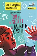 Tom et le secret du haunted castle, Stéphanie BENSON