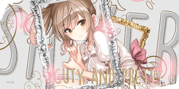 Cuty and Pretty [71#]