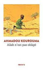 Allah n'est pas obligé Ahmadou Kourouma