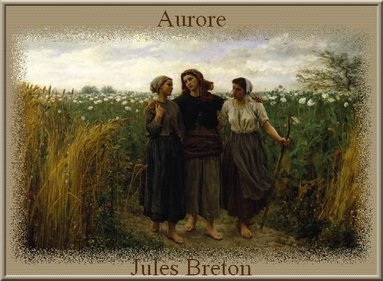 """"""" A urore """" poème de Jules Breton"""