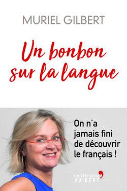 Un bonbon sur la langue, Muriel Gilbert (Vuibert)