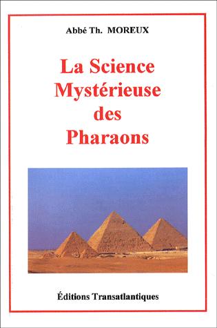 La mystérieuse science des pharaons - L'Abbé Moreux