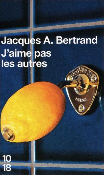 J'aime pas les autres - Jacques Bertrand