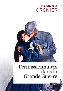 Permissionnaires dans la Grande Guerre, Emmanuelle Cronier