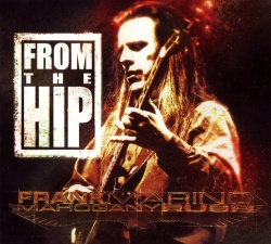 FRANK MARINO  & MAHOGANY RUSH - From The Hip [Remastered Edition]