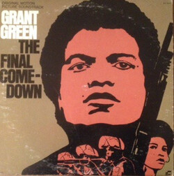 Grant Green - The Final Comedown (OST) - Complete LP