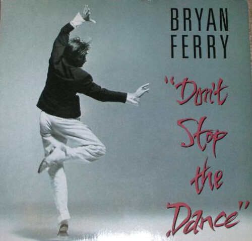FERRY, Bryan - Don't Stop the Dance  (Danse)