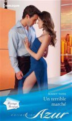 Un terrible marché - Maisey Yates