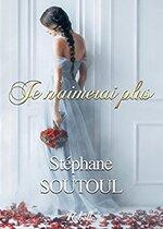 Je n'aimerai plus de Stéphane Soutoul