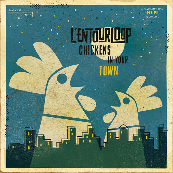 L'Entourloop - Chickens in Your Town (2015) [Reggae Hip Hop]