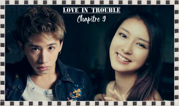 Love in Trouble - Chapitre 9