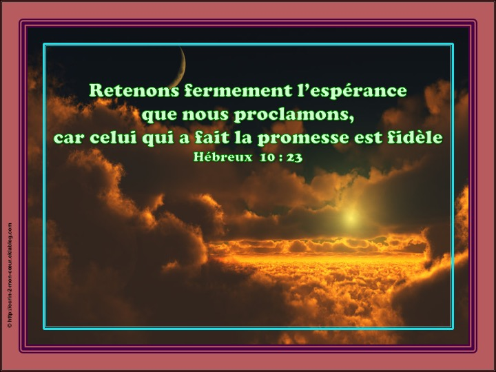 Celui qui a fait la promesse est fidèle - Hébreux 10 : 23
