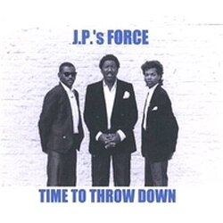 J.P.'s Force - Time To Throw Down - Complete LP