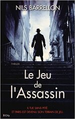 Le jeu de l'assassin de Nils Barrellon