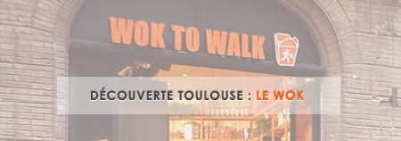 [TOULOUSE] Découverte : Wok To Walk
