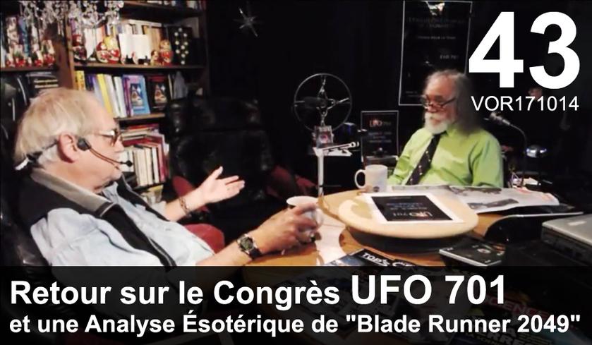 VidéOrandia 43... Retour sur le Congrès UFO 701 et une Analyse Ésotérique...