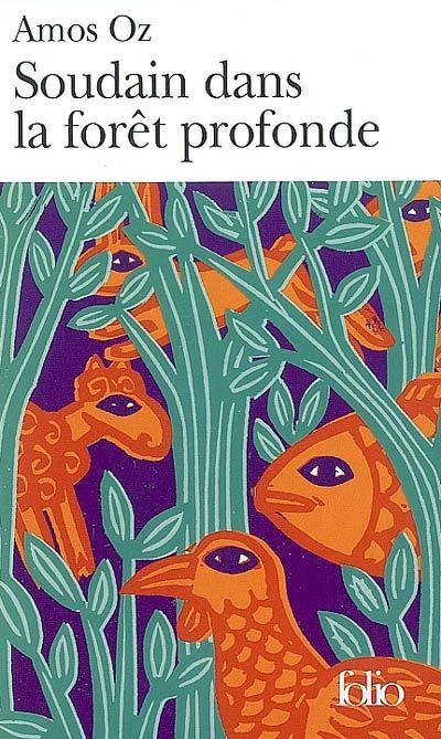 Amoz Oz - Dans la forêt profonde