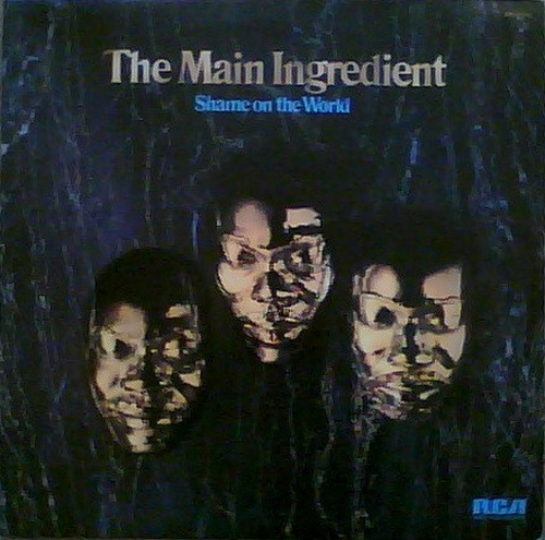 "The Main Ingredient : Album "" Shame On The World "" RCA Victor Records APL1-1003 [ US ]"