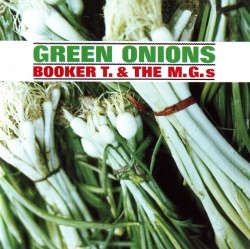 BOOKER T. & THE MG'S - Green Onions [Remastered Edition]