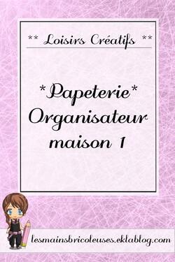 *Papéterie* Organiseur Maison 1