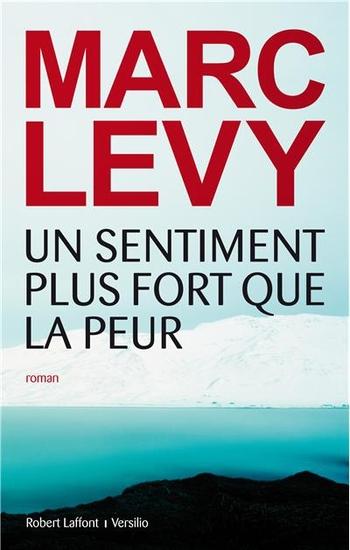 Un sentiment plus fort que la peur - Marc Lévy
