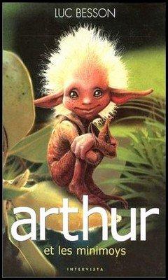 Luc Besson : Arthur et les minimoys T1 - Arthur et les minimoys
