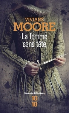 Alchemia, tome 1, La Femme sans Tête ; Viviane Moore