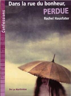 """Dans la rue du bonheur, perdue"" de Rachel Hausfater"