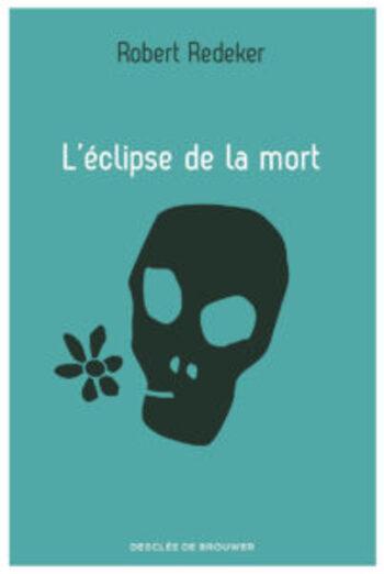 Matière à Réflexion:  L'éclipse de la mort, de Robert Redeker