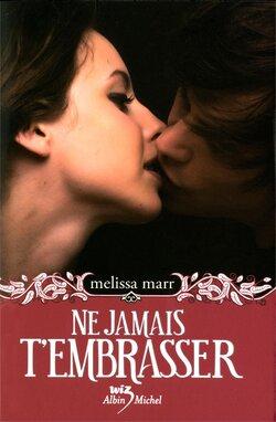 """""""Ne jamais t'embrasser""""  de Melissa Marr"""