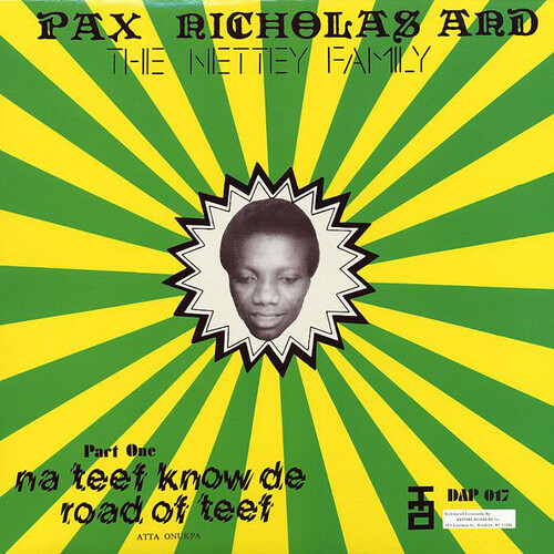 Pax Nicholas And The Nettey Family - Na Teef Know De Road Of Teef (1973) [Afrobeat]